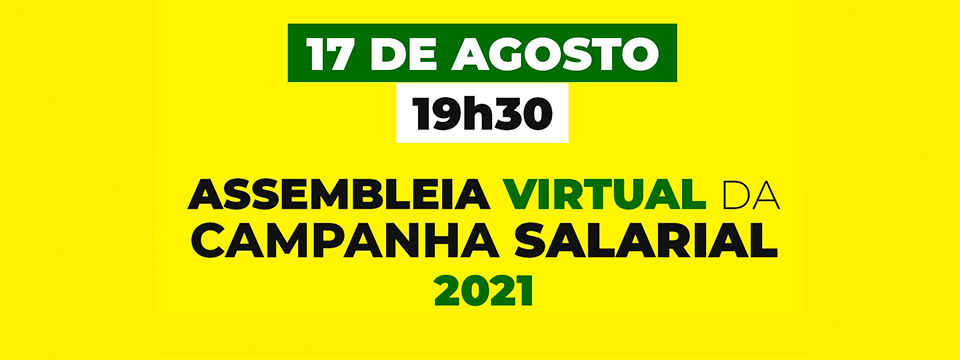 17/08/21 – Assembleia Virtual de Campanha Salarial 2021