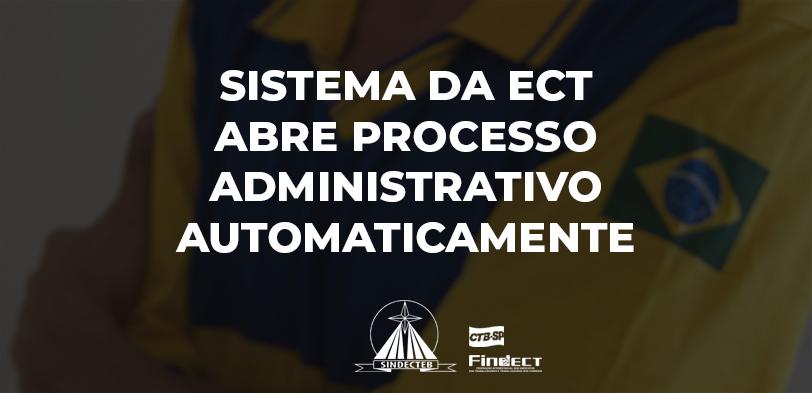 """ECT inaugura """"sistema"""" que automaticamente, abre processos administrativos para cada objeto indenizado"""